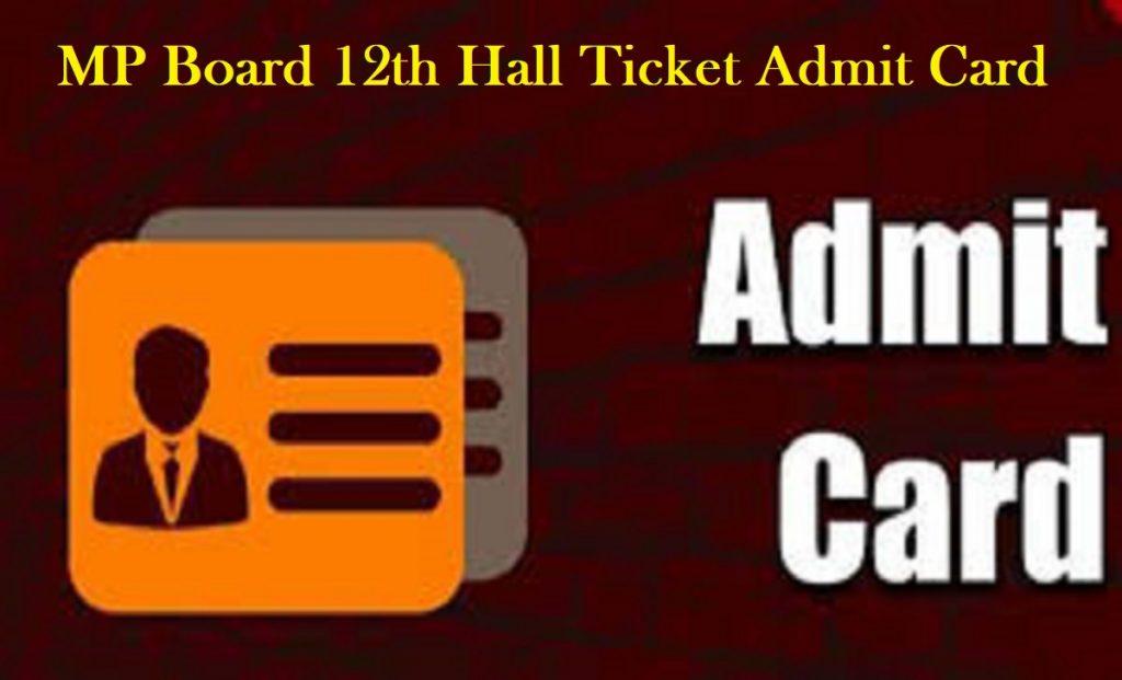MP Board 12th Hall Ticket Admit Card 2020, एमपी बोर्ड 12 वीं हॉल टिकट प्रवेश पत्र 2020